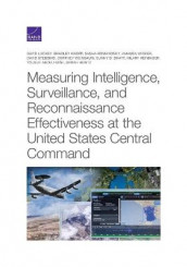 Measuring Intelligence, Surveillance, and Reconnaissance Effectiveness at the United States Central Command av Bradley Knopp, David Luckey og Sasha Romanosky (Heftet)