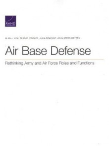 Air Base Defense av Alan J Vick, Sean M Zeigler, Julia Brackup og John Speed Meyers (Heftet)