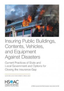 Insuring Public Buildings, Contents, Vehicles, and Equipment Against Disasters av Lloyd Dixon, Jason Thomas Barnosky og Noreen Clancy (Heftet)