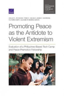 Promoting Peace as the Antidote to Violent Extremism av Ashley L Rhoades, Todd C Helmus, James V Marrone, Victoria M Smith og Elizabeth Bodine-Baron (Heftet)
