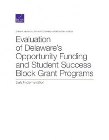 Evaluation of Delaware's Opportunity Funding and Student Success Block Grant Programs av Sy Doan, Heather L Schwartz, Daniella Henry og Lynn A Karoly (Heftet)