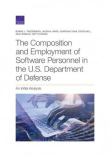 The Composition and Employment of Software Personnel in the U.S. Department of Defense av Bonnie L Triezenberg, Jason M Ward, Jonathan Cham, Devon Hill, Sean Robson og Jeff Fourman (Heftet)