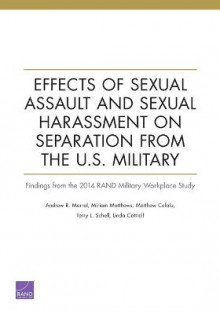 Effects of Sexual Assault and Sexual Harassment on Separation from the U.S. Military av Andrew R Morral, Miriam Matthews, Matthew Cefalu, Terry L Schell og Linda Cottrell (Heftet)