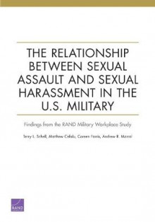 The Relationship Between Sexual Assault and Sexual Harassment in the U.S. Military av Terry L Schell, Matthew Cefalu, Coreen Farris og Andrew R Morral (Heftet)