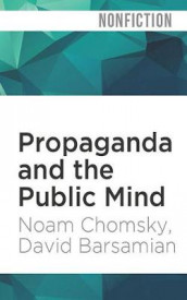 Propaganda and the Public Mind av David Barsamian og Noam Chomsky (Lydbok-CD)
