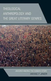 Theological Anthropology and the Great Literary Genres av Michael P. Jensen (Innbundet)