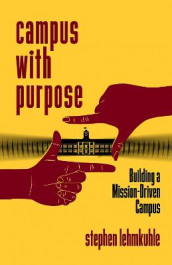 Campus with Purpose av Stephen Lehmkuhle (Heftet)