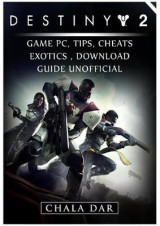 Omslag - Destiny 2 Game PC, Tips, Cheats, Exotics, Download Guide Unofficial