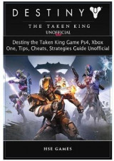Omslag - Destiny the Taken King Game Ps4, Xbox One, Tips, Cheats, Strategies Guide Unofficial