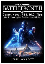 Omslag - Star Wars Battlefront 2 Game, Xbox, Ps4, DLC, Tips, Walkthroughs Guide Unofficial