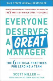 Everyone Deserves a Great Manager av Todd Davis, Scott Jeffrey Miller og Victoria Roos Olsson (Innbundet)