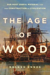 The Age of Wood av Roland Ennos (Innbundet)