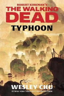 Robert Kirkman's The Walking Dead: Typhoon av Wesley Chu (Innbundet)