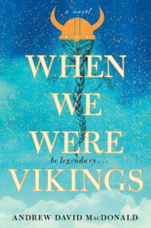 When We Were Vikings av Andrew David MacDonald (Innbundet)