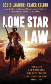 Lone Star Law av Ed Gorman, Elmer Kelton, Louis L'Amour og James M. Reasoner (Heftet)
