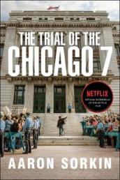 The Trial of the Chicago 7: The Screenplay av Aaron Sorkin (Heftet)