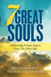 7 Great Souls av Brian Johnson og Medium Chelsea Renee (Heftet)