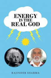 Energy Is the Real God av Rajinder Sharma (Heftet)