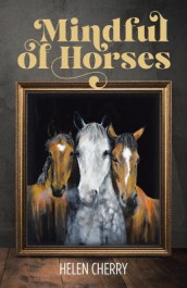 Mindful of Horses av Helen Cherry (Heftet)
