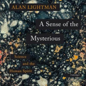 A Sense of the Mysterious av Alan Lightman (Lydbok-CD)