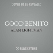 Good Benito av Alan Lightman (Lydbok-CD)