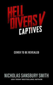 Hell Divers V: Captives av Nicholas Sansbury Smith (Innbundet)