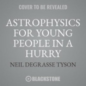 Astrophysics for Young People in a Hurry av Neil Degrasse Tyson (Lydbok-CD)