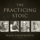 The Practicing Stoic av Ward Farnsworth (Lydbok-CD)