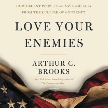 Love Your Enemies av Arthur C Brooks (Lydbok-CD)