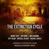 Missions from the Extinction Cycle, Vol. 1 av Rachel Aukes, Russell Blake, Anthony Melchiorri, Jeff Olah, Nicholas Sansbury Smith, Mark Tufo og Various Authors (Lydbok-CD)