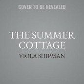 The Summer Cottage av Viola Shipman (Lydbok-CD)