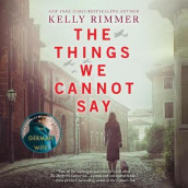 The Things We Cannot Say av Kelly Rimmer (Lydbok-CD)