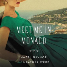 Meet Me in Monaco av Hazel Gaynor og Heather Webb (Lydbok-CD)
