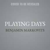 Playing Days av Benjamin Markovits (Lydbok-CD)