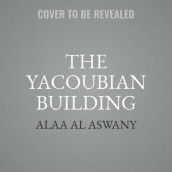 The Yacoubian Building Lib/E av Alaa Al Aswany (Lydbok-CD)