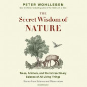 The Secret Wisdom of Nature av Peter Wohlleben (Lydbok-CD)