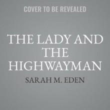 The Lady and the Highwayman av Sarah M Eden (Lydbok-CD)