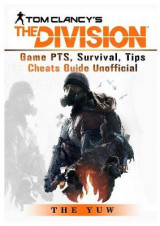 Omslag - Tom Clancys the Division Game Pts, Survival, Tips Cheats Guide Unofficial