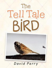 The Tell Tale Bird av David Perry (Heftet)