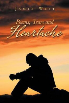 Poems, Tears and Heartache av Jamie West (Heftet)