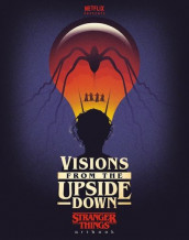 Visions from the Upside Down: Stranger Things Artbook av Netflix (Innbundet)
