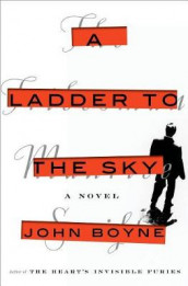 A Ladder to the Sky av John Boyne (Innbundet)
