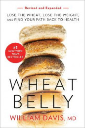 Wheat Belly (Revised and Expanded Edition) av William Davis (Heftet)
