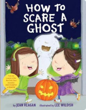 How to Scare a Ghost av Jean Reagan (Kartonert)