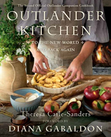Outlander Kitchen: To the New World and Back av Theresa Carle-Sanders og Diana Gabaldon (Innbundet)