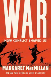 War: How Conflict Shaped Us av Margaret MacMillan (Innbundet)