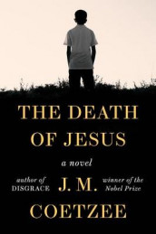 The Death of Jesus av J. M. Coetzee (Innbundet)