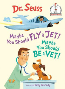 Maybe You Should Fly a Jet! Maybe You Should Be a Vet! av Dr Seuss (Innbundet)