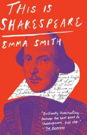 This Is Shakespeare av Emma Smith (Heftet)