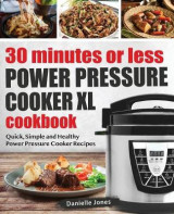 Omslag - 30 Minutes or Less Power Pressure Cooker XL Cookbook